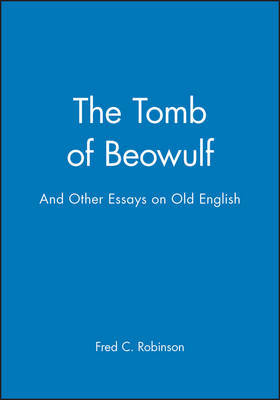 The Tomb of Beowulf by Fred C. Robinson
