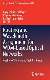 Routing and Wavelength Assignment for WDM-based Optical Networks by Nityananda Sarma