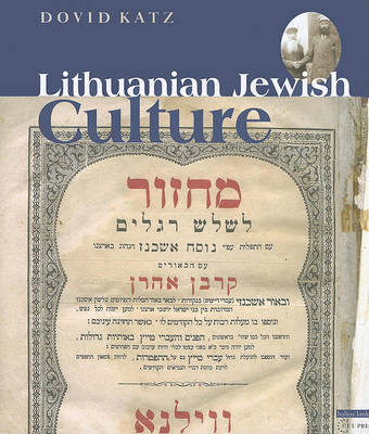 Lithuanian Jewish Culture by Dovid Katz