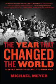 The Year That Changed the World by Michael Meyer
