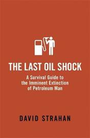 The Last Oil Shock by David Strahan image