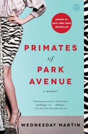 Primates of Park Avenue by Wednesday Martin image