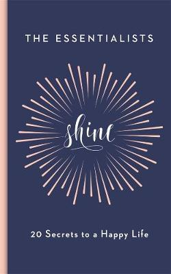 Shine: 20 Secrets to a Happy Life by Shannah Kennedy image