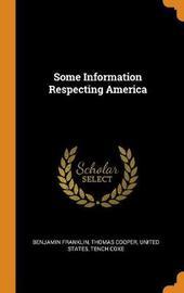 Some Information Respecting America by Benjamin Franklin