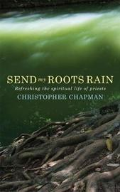 Send My Roots Rain by Christopher Chapman
