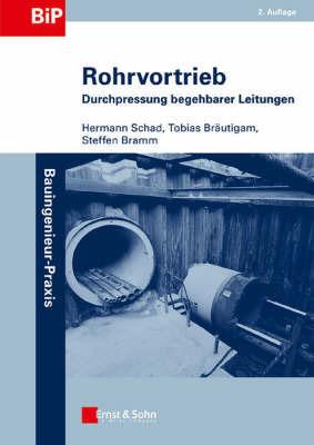Rohrvortrieb: Durchpressungen Begehbarer Leitungen by Hermann Schad