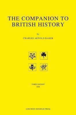 The Companion to British History by Charles Arnold-Baker