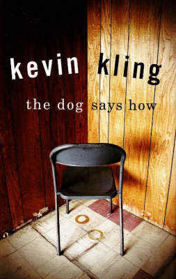 The Dog Says How by Kevin Kling