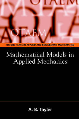 Mathematical Models in Applied Mechanics (Reissue) by A.B. Tayler
