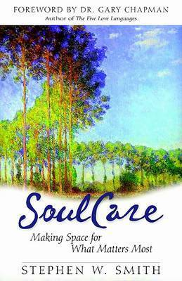 Embracing Soul Care by Stephen W Smith