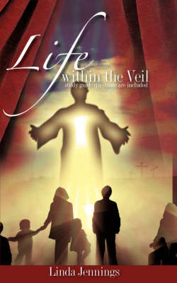 Life Within the Veil by Linda Jennings
