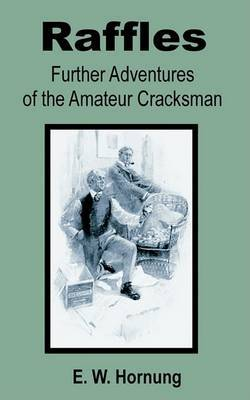 Raffles: Further Adventures of the Amateur Cracksman by E.W. Hornung image