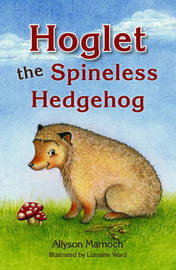 Hoglet the Spineless Hedgehog by Allyson Marnoch image