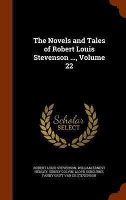 The Novels and Tales of Robert Louis Stevenson ..., Volume 22 by Robert Louis Stevenson