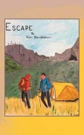 Escape by Ruhi Darakshani