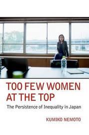 Too Few Women at the Top by Kumiko Nemoto
