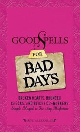 Good Spells for Bad Days by Skye Alexander image