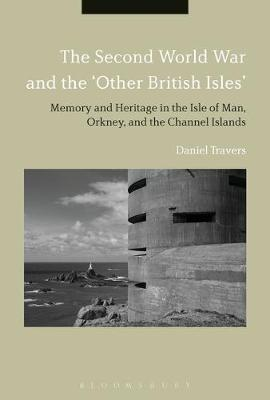 The Second World War and the 'Other British Isles' by Daniel Travers image