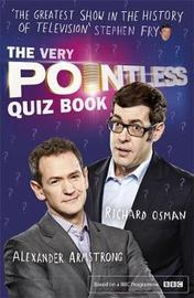 The Very Pointless Quiz Book by Alexander Armstrong
