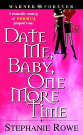 Date Me Baby One More Time by Stephanie Rowe
