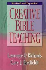 Creative Bible Teaching by Larry Richards