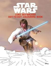 Luke Skywalker Dot-to-Dot Colouring and Activity Book by Star Wars