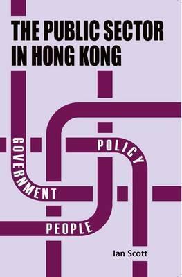 The Public Sector in Hong Kong by Ian Scott image
