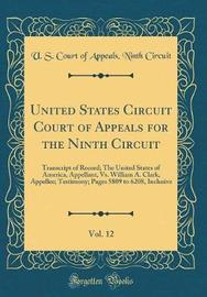 United States Circuit Court of Appeals for the Ninth Circuit, Vol. 12 by U S Court of Appeals Ninth Circuit image