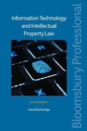 Information Technology and Intellectual Property Law by David Bainbridge