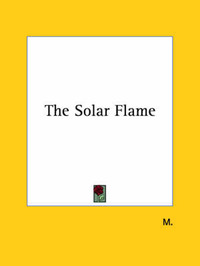 The Solar Flame by ***** M*** *****