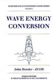 Wave Energy Conversion: Volume 6 by John Brooke image