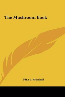The Mushroom Book by Nina L Marshall image