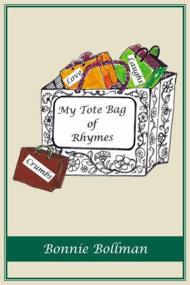 My Tote Bag of Rhymes by Bonnie Bollman
