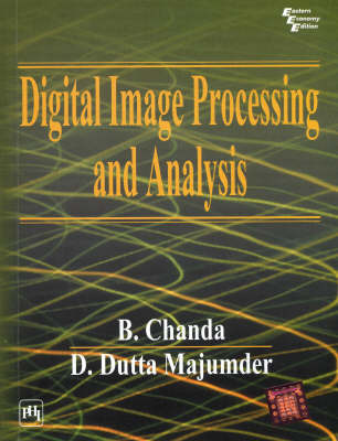 Digital Image Processing and Analysis by B. Chanda