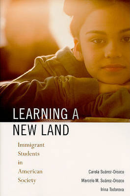 Learning a New Land by Carola Suarez-Orozco