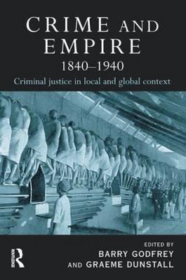 Crime and Empire 1840 - 1940