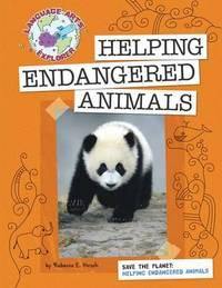 Helping Endangered Animals by Hirsch Rebecca Eileen