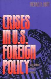 Crises in U.S. Foreign Policy by Michael H Hunt image