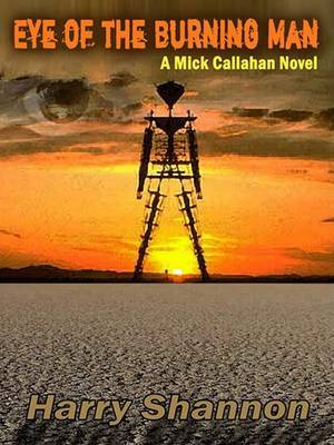 Eye of the Burning Man: A Mick Callahan Novel by Harry Shannon image