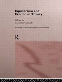 Equilibrium and Economic Theory by Giovanni Alfredo Caravale