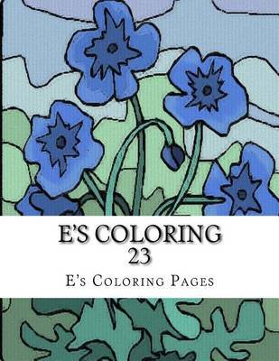 E's Coloring 23 by E's Coloring Pages