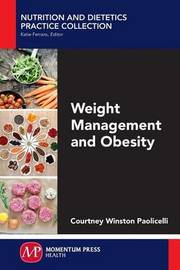 Weight Management and Obesity by Courtney Winston Paolicelli