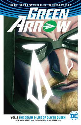 Green Arrow Vol. 1 (Rebirth) by Jimmy Palmiotti