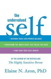 The Undervalued Self by Elaine N. Aron image