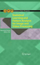 Statistical Learning and Pattern Analysis for Image and Video Processing by Nanning Zheng