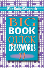 "The ""Daily Telegraph"" Big Book of Quick Crosswords: Bk.11 by Telegraph Group Limited image"