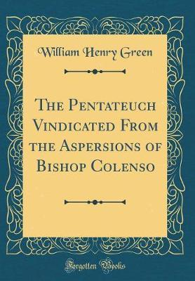 The Pentateuch by William Henry Green