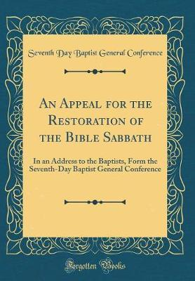 An Appeal for the Restoration of the Bible Sabbath by Seventh Day Baptist General Conference