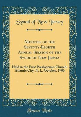 Minutes of the Seventy-Eighth Annual Session of the Synod of New Jersey by Synod of New Jersey