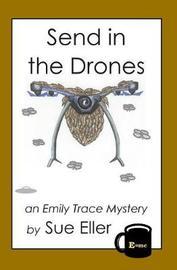 Send in the Drones by Sue Eller